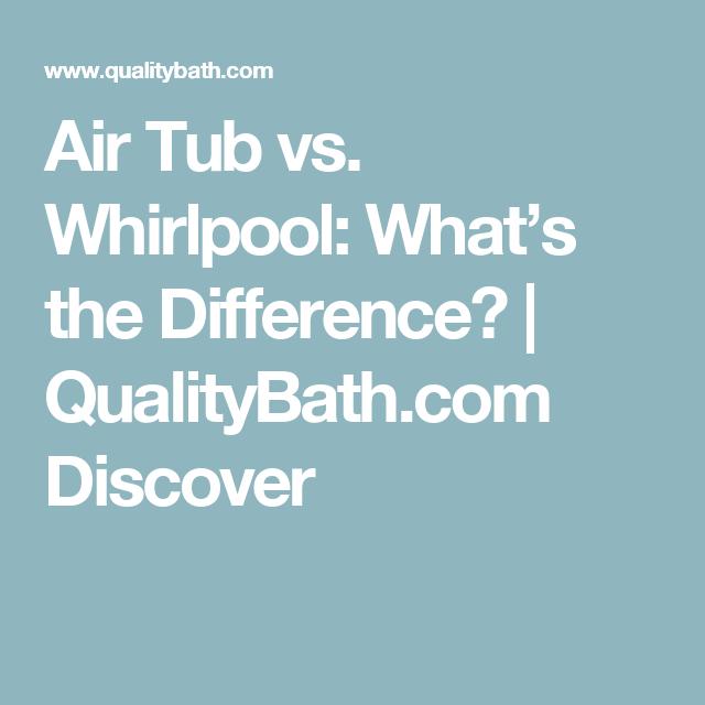 Air Tub Vs Whirlpool What S The Difference Air Tub Tub Whirlpool