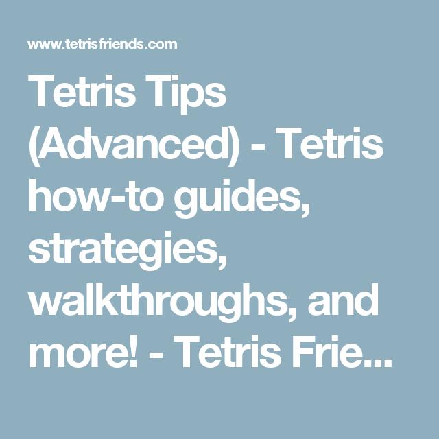 Tetris Tips (Advanced) - Tetris how-to guides, strategies