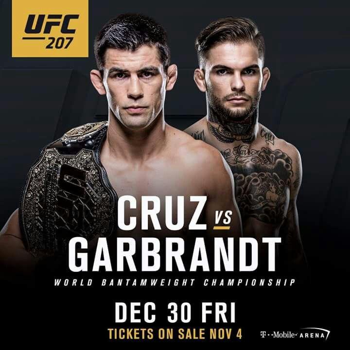 Ufc 207 Cruz Vs Garbrandt Set As The Co Main Event Ufc Mma Boxing Mma