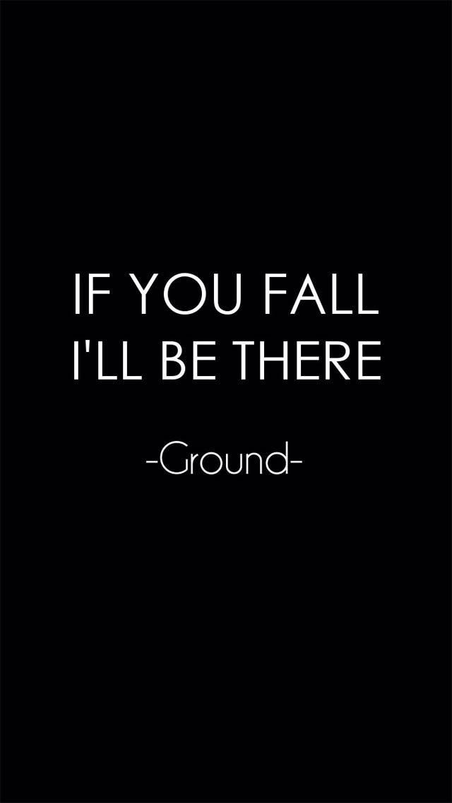 The ground is trustworthy :)