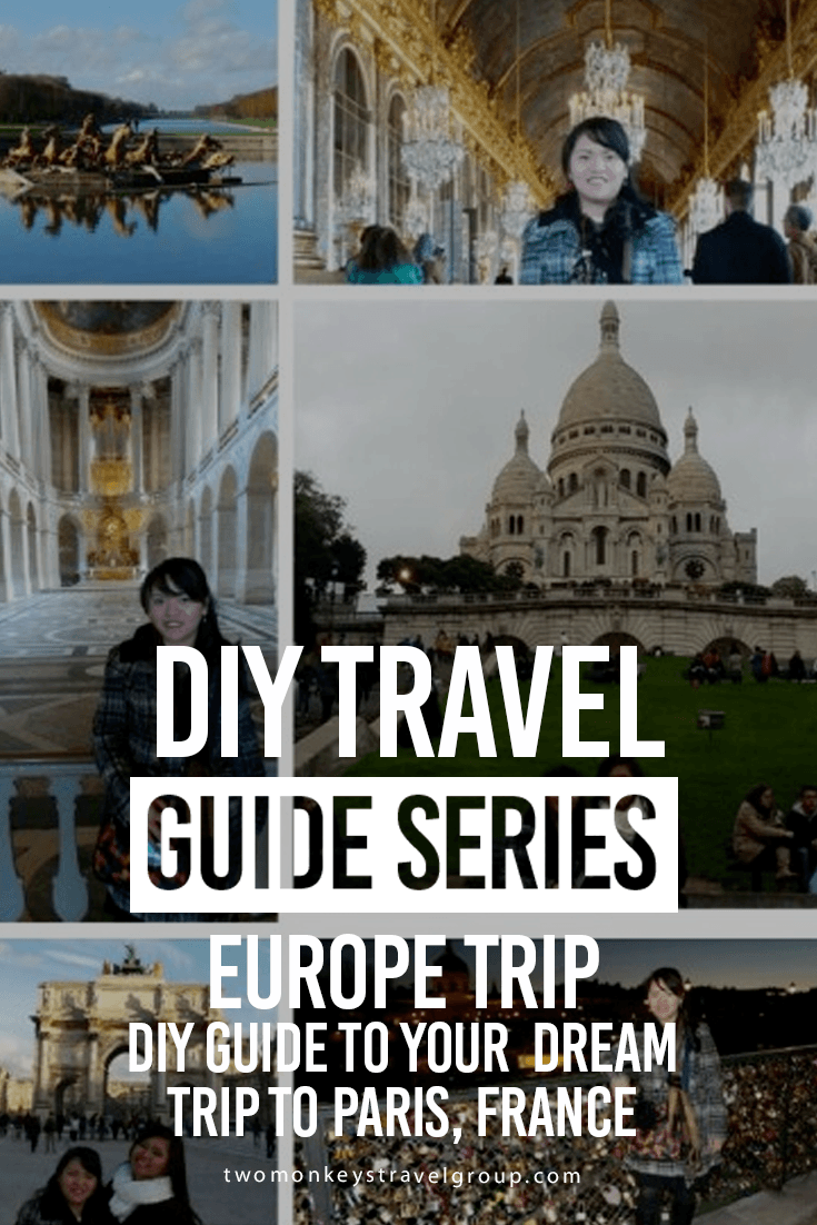 Europe Trip DIY Guide To Your Dream Paris France