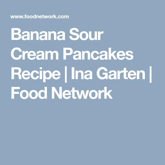 Banana Sour Cream Pancakes Recipe Sour Cream Pancakes Sour Cream Food Network Recipes