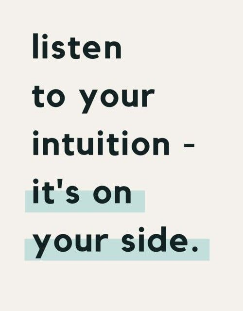 Listen To Your Intuition It S On Your Side Inspirational Quotes Motivational Quotes Life Quotes