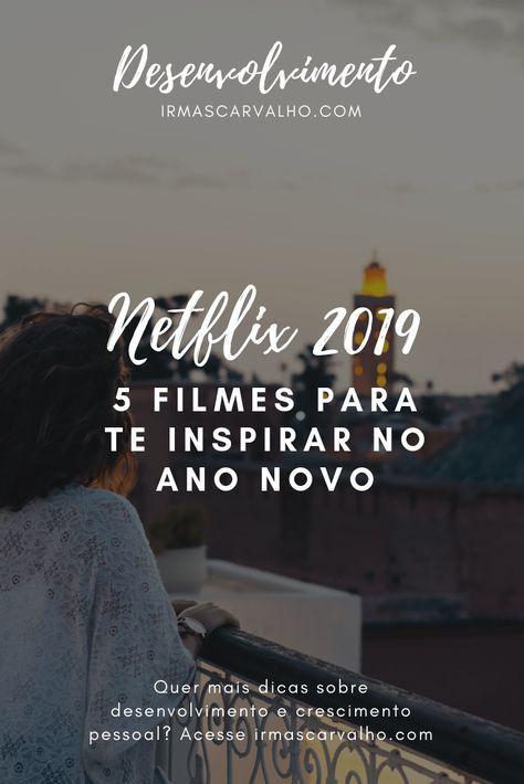 5 Filmes Da Netflix Para Te Inspirar Em 2019 Filmes Movies