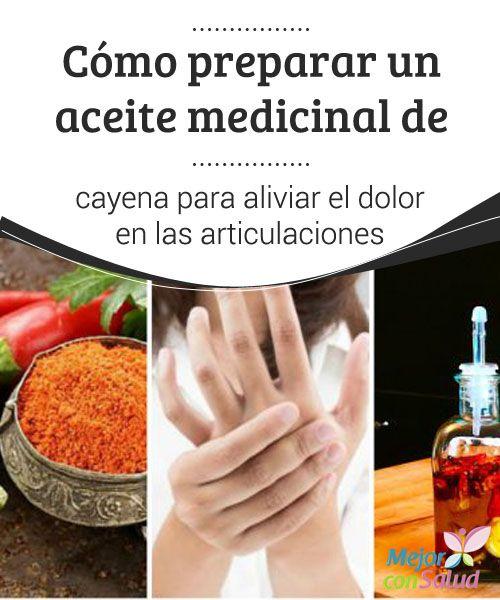 Aceite De Cayena Para Aliviar El Dolor En Las Articulaciones Mejor Con Salud Remedios Naturales Aceite Cuidado De La Salud