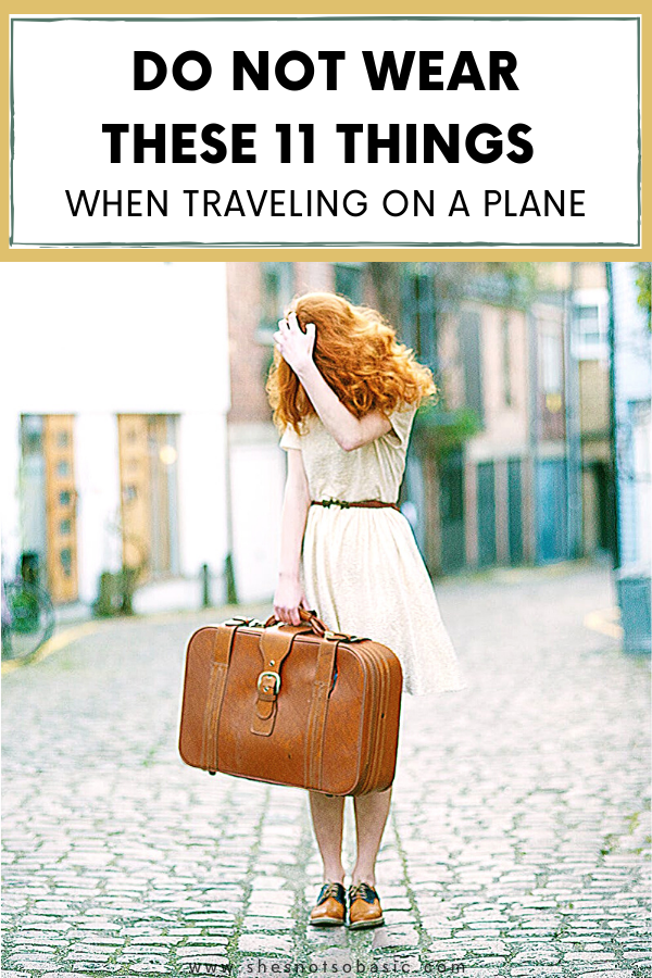 #Comfort is key when #traveling on a #plane! Do not wear these 11 things when you travel on a plane if you are looking for ultimate comfort! #fashionadvice #traveladvice #whattowear #traveloutfit #styleadvice