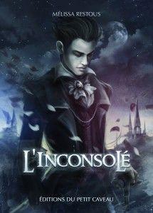 L Inconsole De Melissa Restous Les Editions Du Petit Caveau Maison D Edition Specialisee Dans Les Ecrits Vampiriques Et Gothiques