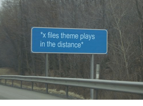 20 Funny X Files Memes Only True Fans Will Understand Sayingimages Com X Files Funny Signs Memes