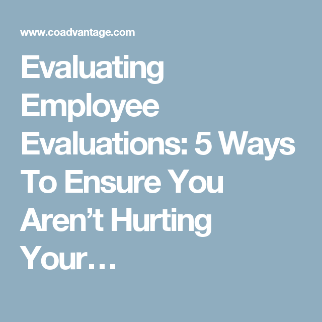 Evaluating Employee Evaluations  Ways To Ensure You ArenT