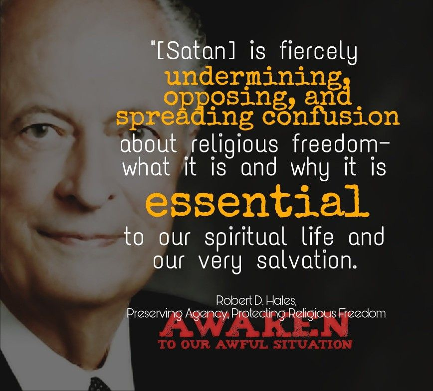 Robert D Hales Religious Freedom Awaken To Our Awful Situation