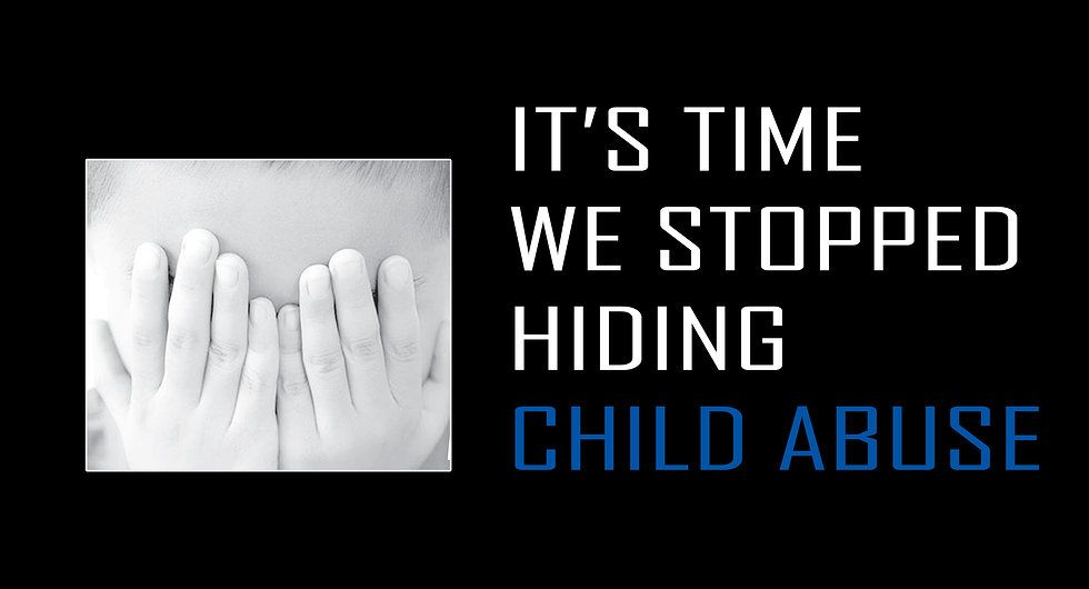 It's time we stopped hiding CHILD ABUSE