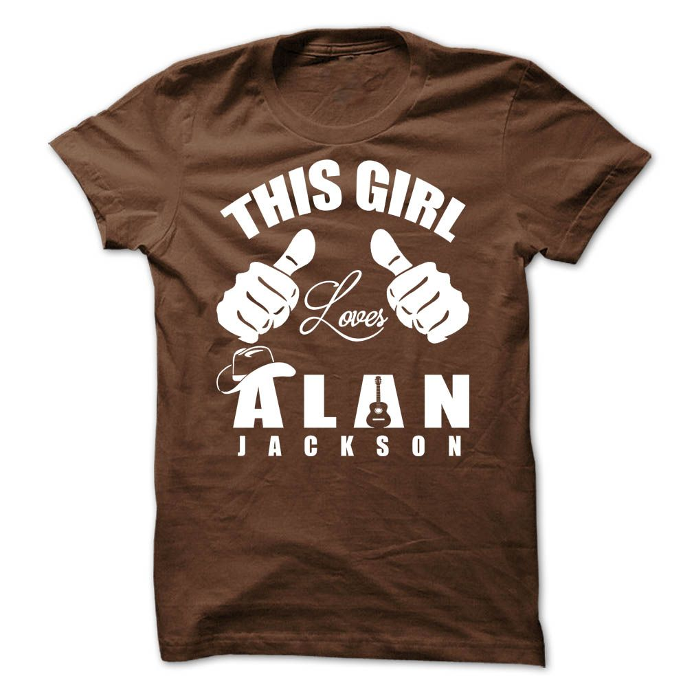 This Girl Loves Alan Jackson Custom Tee Shirts Shirts For Teens
