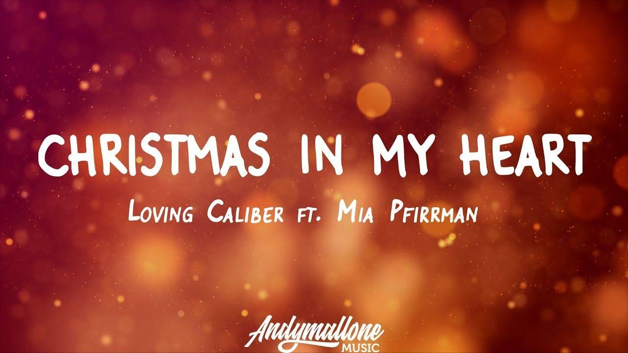 Loving Caliber Ft Mia Pfirrman Christmas In My Heart Lyrics In 2020 Lyrics Soundcloud Playlist Music Lyrics