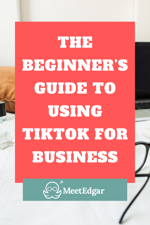 Tiktok For Business The Best Practices For Beginners In 2021 Social Media Marketing Business Social Media Business Marketing Strategy Social Media
