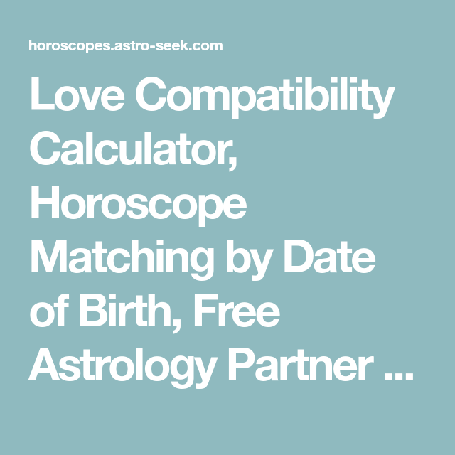 Horoscope compatibility by date of birth and time