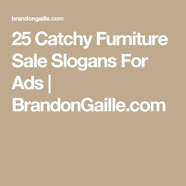 51 Catchy Furniture Sale Slogans For Ads Furniture Sale Slogan