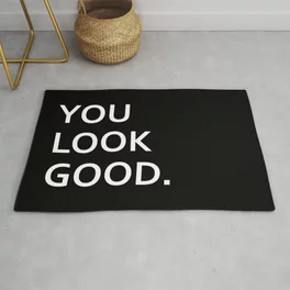 You Look Good Funny Hipster Humor Quote Saying Bath Mat By Igallery Society6 Hipster Funny Dog Quotes Funny Throw Rugs