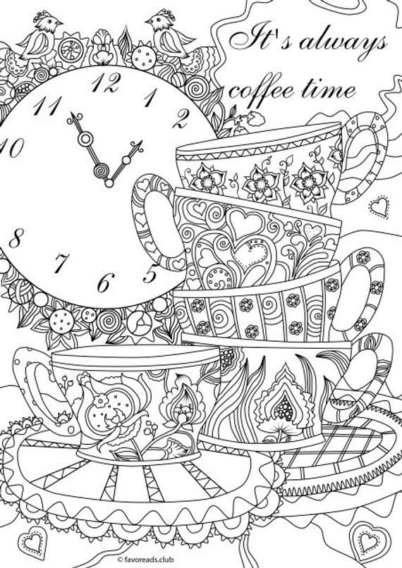It's Always Coffee Time - Printable Adult Coloring Page from Favoreads Coloring book pages for adults kids Coloring sheets Coloring designs #adultcoloringpages