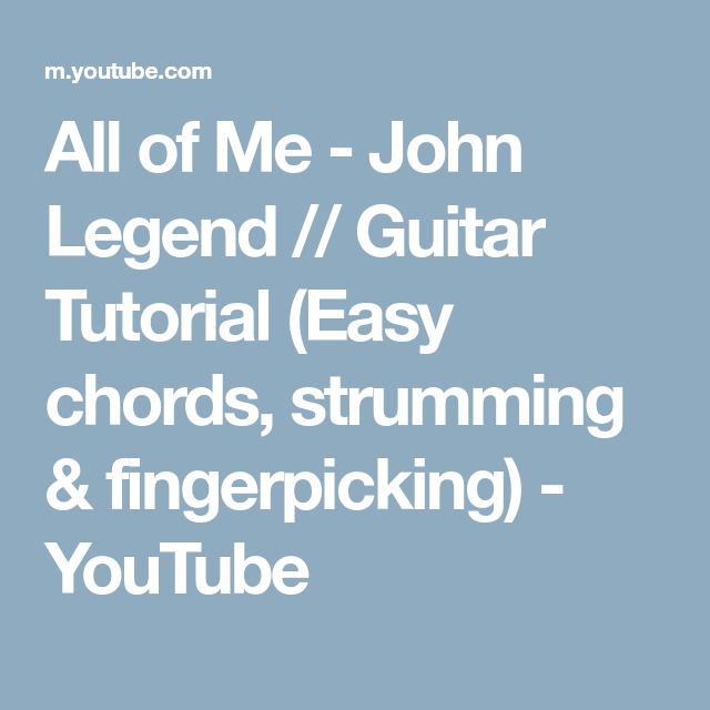 All of Me - John Legend // Guitar Tutorial (Easy chords, strumming ...