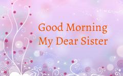 Good Morning My Dear Sister Image Goodmorningimagesnewcom Good