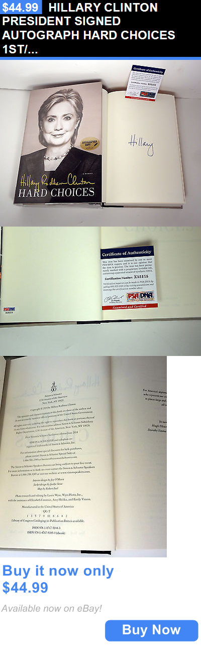 Hillary Clinton: Hillary Clinton President Signed Autograph Hard Choices 1St/1St Book Psa/Dna Coa BUY IT NOW ONLY: $44.99