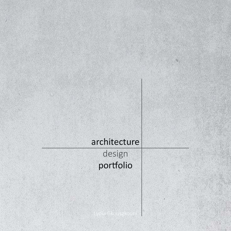 Lydia Gkousgkouni Architecture Portfolio Architektur Portfolio Architektur Portfolio Layout Architektur