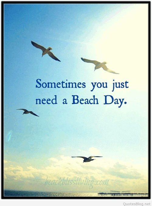 Beach Day Quotes Beach day quote | Sayings 101 | Beach, Beach quotes, Beach day Beach Day Quotes