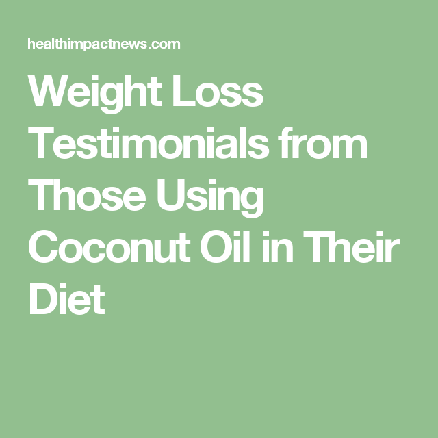 Weight Loss Testimonials from Those Using Coconut Oil in Their Diet