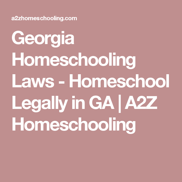 georgia homeschooling laws homeschool legally in ga a2z rh pinterest com
