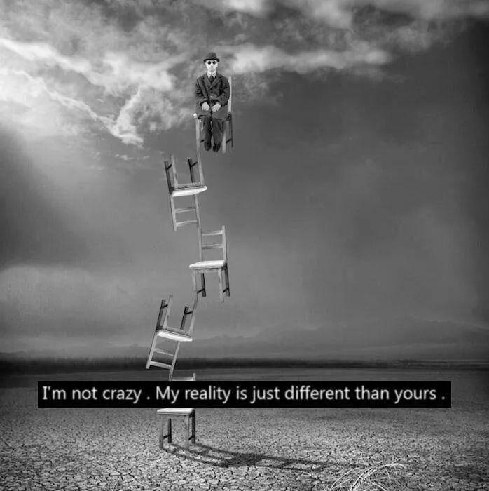 I'm not crazy.