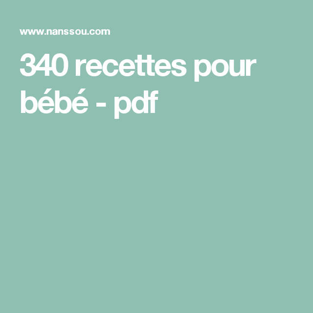 340 Recettes Pour Bebe Pdf Kids And Parenting Kids Yummy