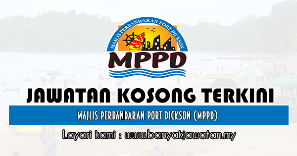 Jawatan Kosong Di Majlis Perbandaran Port Dickson Mppd 6 Dis 2019 Port Dickson Dickson Port