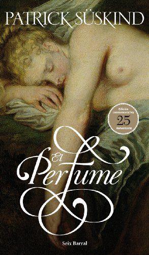 """""""El perfume"""" Patrick Süskind"""