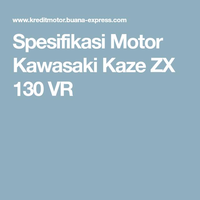 Spesifikasi Motor Kawasaki Kaze Zx 130 Vr Zx Pinterest