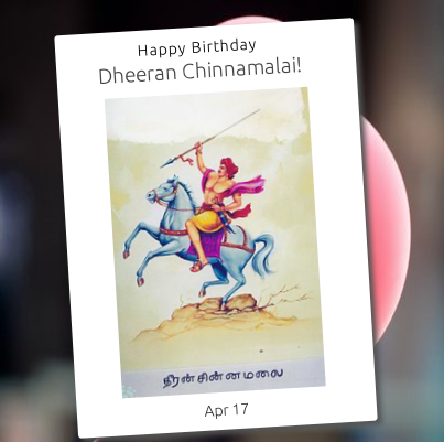 Dheeran Chinnamalai was a Kongu chieftain and Palayakkarar from Tamil Nadu who rose up in revolt against the British East India Company in the Kongu Nadu, Southern India. He was born in Melapalayam, near Erode in the South Indian state of Tamil Nadu. He is held with high regard by the Gounder community who continue use him as a symbol of Independence for the community.