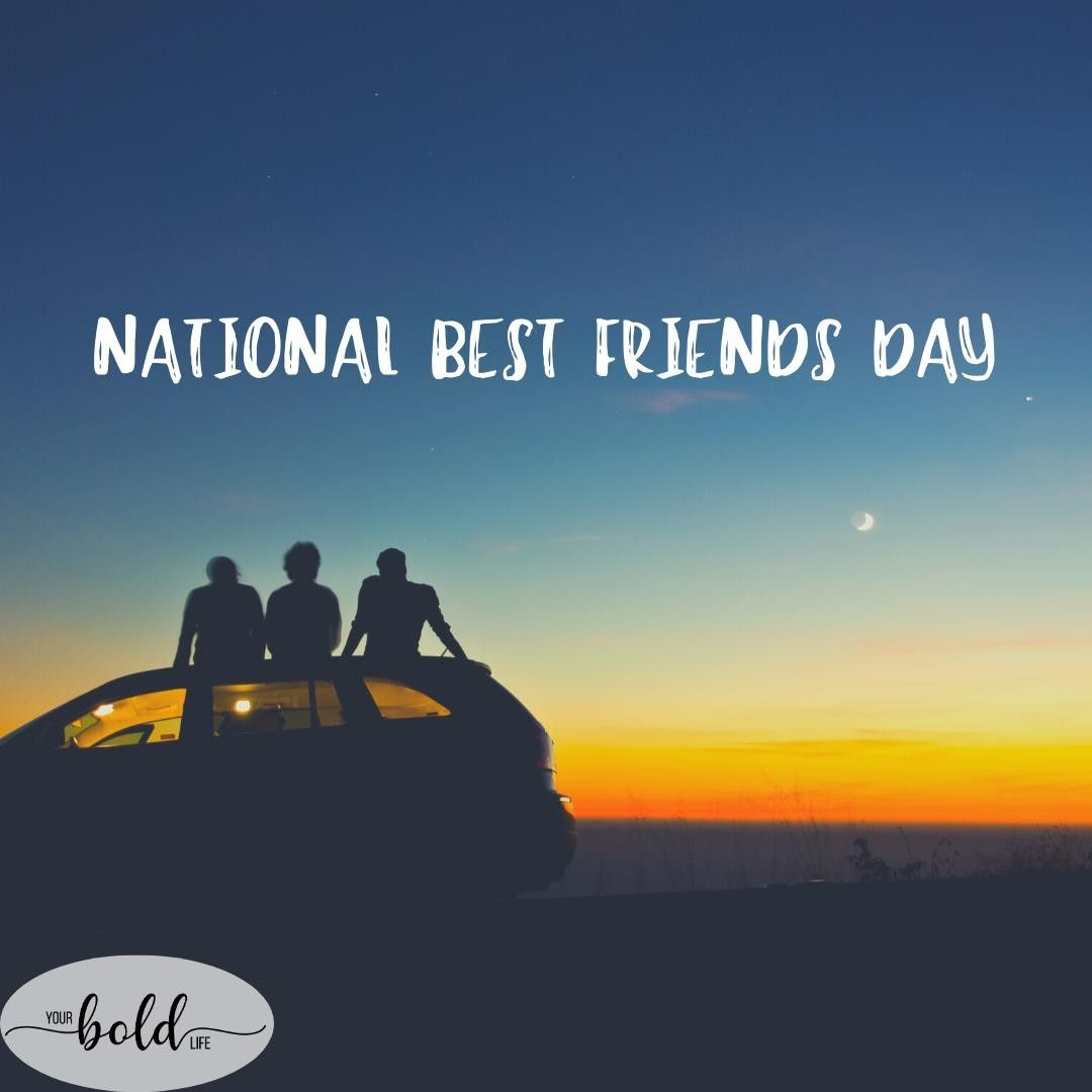 June 8, 2020 - National Best Friends Day . . This day ...