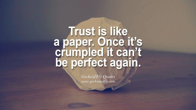 Trust Is Like A Paper. Once Itu0027s Crumpled It Canu0027t Be Perfect Again