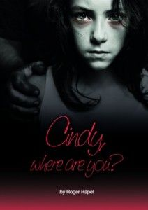 Cindy Where Are You? by Roger Rapel