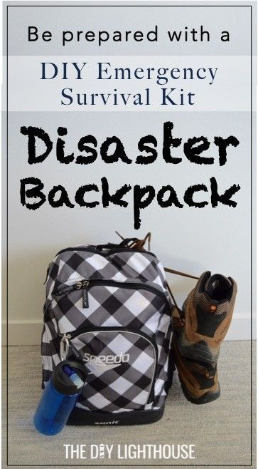DIY Disaster Backpack Emergency 72 Hour Kit  Survival