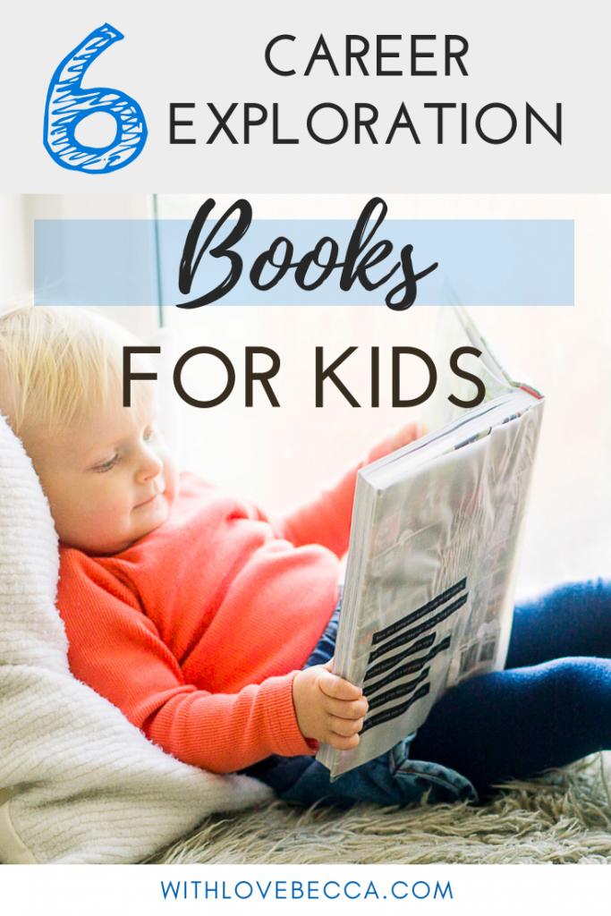8 Fun Inspiring Career Books For Kids Top Picks From A Career Coach Mom Career Books Career Exploration Helping Kids