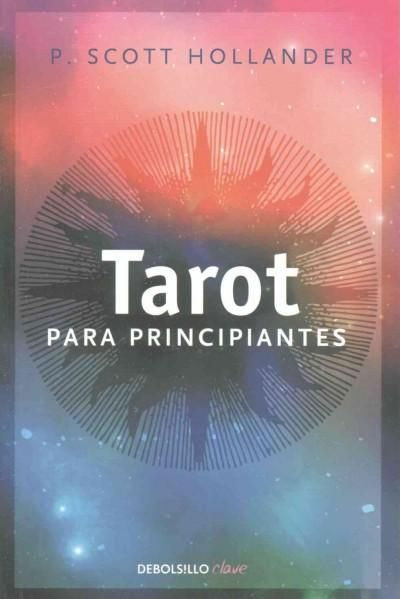 Tarot para principiantes / Tarot for Beginners: Una Guia Facil Para Entender E Interpreter Er Tarot