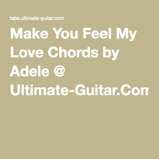 Make You Feel My Love Chords By Adele Ultimate Guitar Music