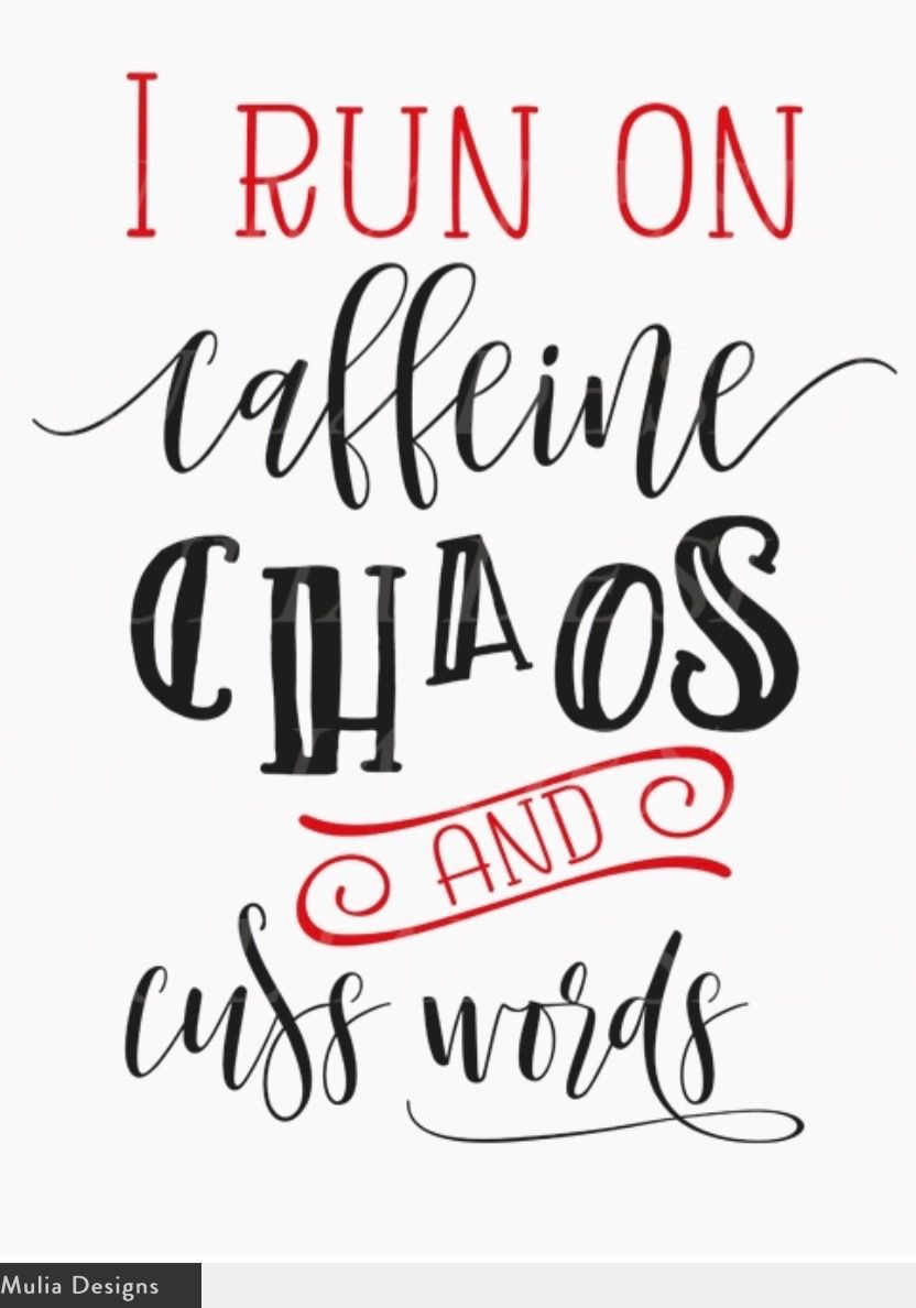 Download I RUN ON CAFFEINE CHAOS AND CUSS WORDS. | Cricut projects ...