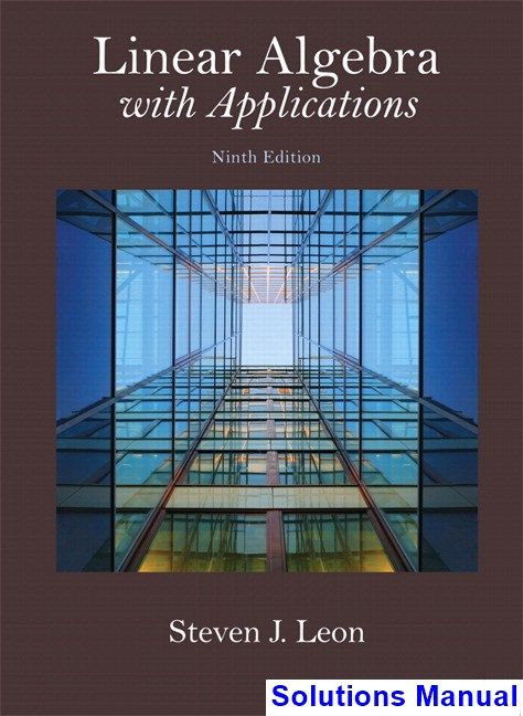 Linear algebra with applications 9th edition leon solutions manual linear algebra with applications 9th edition leon solutions manual test bank solutions manual fandeluxe Choice Image