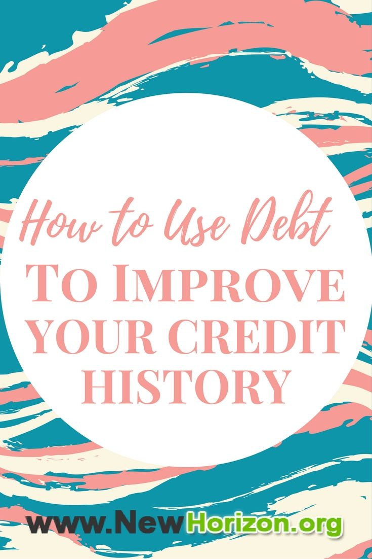 How to Use Debt To Improve Your Credit History