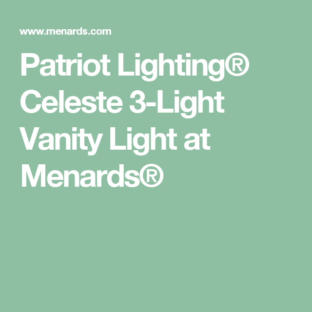 Patriot Lighting Celeste 3 Light Vanity Light At Menards Chandelier Lighting Menards