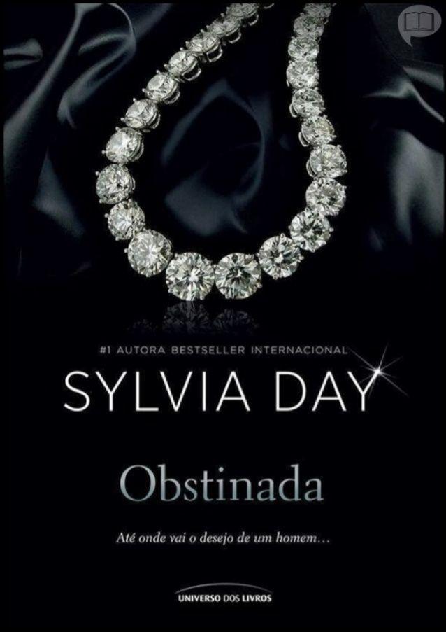 Obstinada Sylvia Day Resenha With Images Sylvia Day