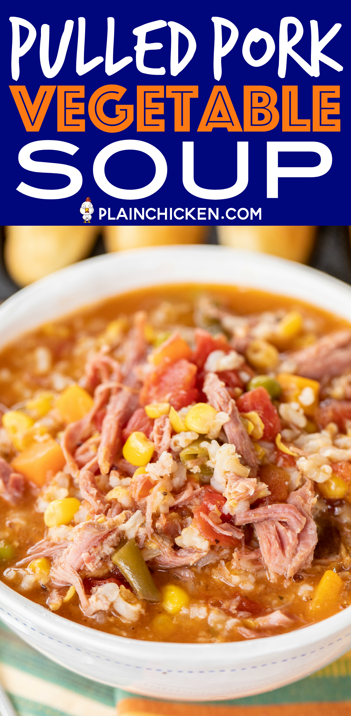Pulled Pork Vegetable Soup Hands Down The Best Vegetable Soup Ever Ready To Eat In About 30 Minu Pork Soup Recipes Smoked Pulled Pork Plain Chicken Recipe