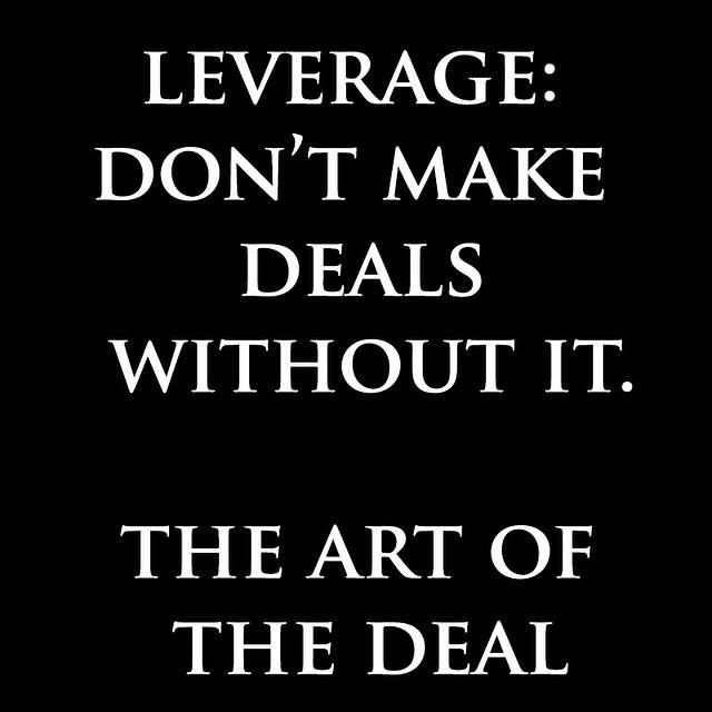 The Art Of The Deal Quotes Pecmotivación Leverage Don´t Make Deals Without Itthe Art Of