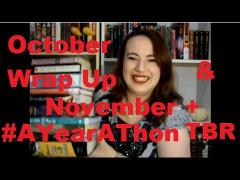 October Wrap Up and November + #AYearAThon TBR